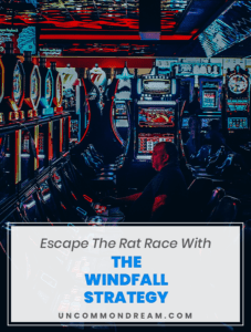 Escape The Rat Race With The Windfall Strategy
