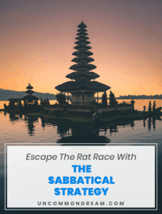 Escape The Rat Race With The Sabbatical Strategy